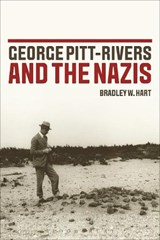George Pitt-Rivers and the Nazis | Bradley W. Hart |