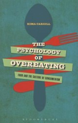 The Psychology of Overeating | Kima Cargill |