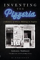 Inventing the Pizzeria | Antonio Mattozzi |