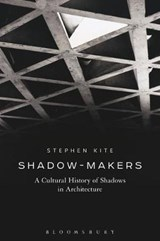 Shadow-Makers | Stephen Kite |