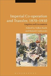 Imperial Co-operation and Transfer, 1870-1930 | Volker Barth |