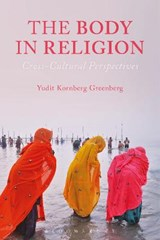 The Body in Religion | Yudit Kornberg Greenberg |
