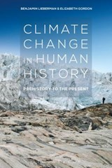 Climate Change in Human History | Benjamin Lieberman |