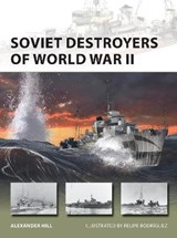 Soviet Destroyers of World War II | Alexander Hill |