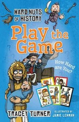 Hard Nuts of History: Play the Game | Tracey Turner |