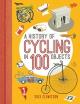 History of cycling in 100 objects | Suze Clemitson |