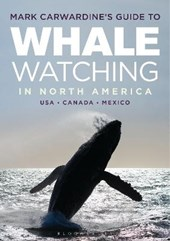 Mark Carwardine's Guide to Whale Watching in North America | Mark Carwardine |