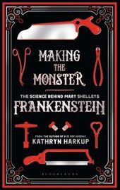 Making the Monster | Kathryn Harkup |