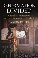 Reformation divided | Eamon Duffy |