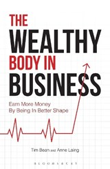 The Wealthy Body in Business | Bean, Tim ; Laing, Anne |