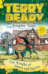 Knights' Tales: The Knight of Spurs and Spirits | Terry Deary |