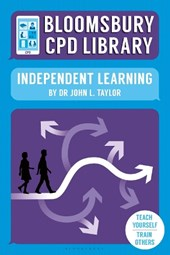 Bloomsbury CPD Library: Independent Learning | John L Taylor |