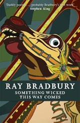 Something wicked this way comes | Ray Bradbury |