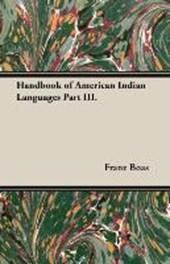 Handbook of American Indian Languages Part III.