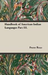 Handbook of American Indian Languages Part III. | Franz Boas |
