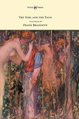 The Girl and the Faun - Illustrated by Frank Brangwyn | Eden Phillpotts |