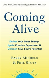 Coming Alive | Phil Stutz ; Barry Michels |