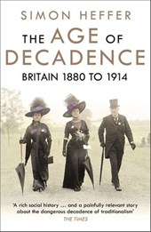The Age of Decadence | Simon Heffer |