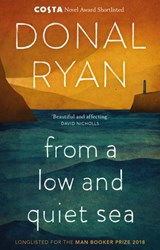 From a Low and Quiet Sea | Donal Ryan |