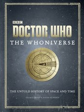 Doctor Who: The Whoniverse | Justin Richards ; George Mann |