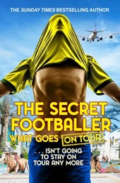 The Secret Footballer: What Goes on Tour | The Secret Footballer |