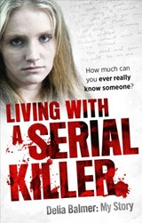 Living With a Serial Killer | Delia Balmer |