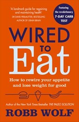 Wired to Eat | Robb Wolf |