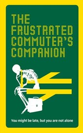 The Frustrated Commuter's Companion | Jonathan Swan |