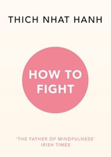 How To Fight | Thich Nhat Hanh |