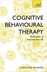 Teach Yourself Cognitive Behavioural Therapy | Christine Wilding |