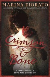 Crimson and Bone: a dark and gripping tale of love and obses
