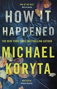 How it Happened | Michael Koryta |