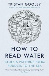 How To Read Water | Tristan Gooley |