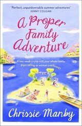 Proper Family Adventure | Chrissie Manby |
