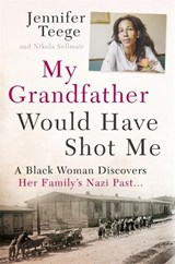 My Grandfather Would Have Shot Me | Jennifer Teege; Nikola Sellmair |