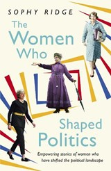 Women Who Shaped Politics | Sophy Ridge |