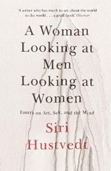 Woman Looking at Men Looking at Women | Siri Hustvedt |
