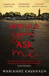 Should You Ask Me | Marianne Kavanagh |