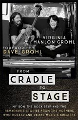 From Cradle to Stage | Virginia Hanlon Grohl |