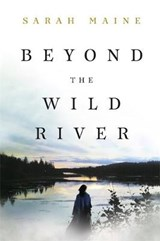 Beyond the wild river | Sarah Maine |