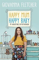 Happy Mum, Happy Baby | Giovanna Fletcher |