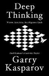 Deep thinking | Garry Kasparov |