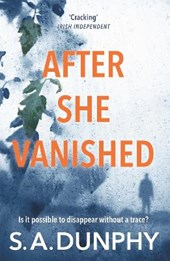 After She Vanished | S A Dunphy |