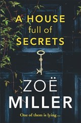House Full of Secrets: All she sees is the perfect man, but | Zoe Miller |