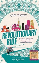 Revolutionary ride: on the road in search of the real iran | Lois Pryce |