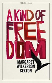 Kind of freedom | Margaret Wilkerson Sexton |