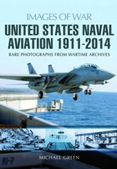 United States Naval Aviation 1911-2014 | Michael Green |