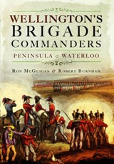 Wellington's Brigade Commanders | Ron McGuigan |