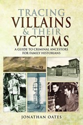 Tracing Villains and Their Victims | Jonathan Oates |