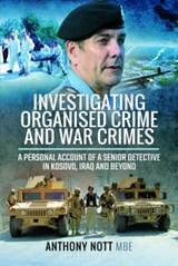 Investigating Organised Crime and War Crimes | Anthony Nott |